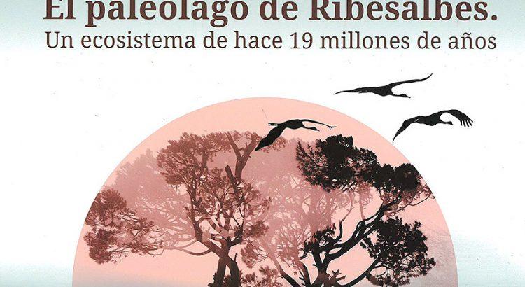 l paleolago de Ribesalbes. Un ecosistema de hace 19 millones de años.