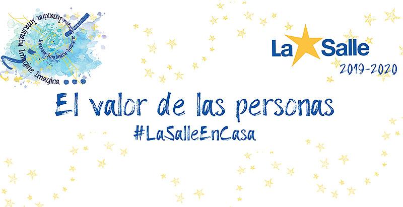 El valor de las personas #LaSalleEnCasa